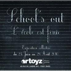 School's Out – Artoyz – Paris