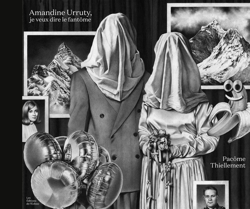 Amandine Urruty - Pacome Thiellement - Amandine Urruty, je veux dire le fantome