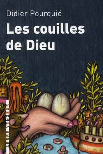 Didier Pourquie - Les Couilles de Dieu